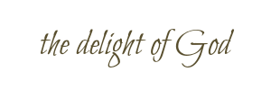 delight of God